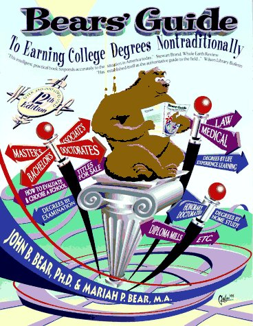 Bears Guide to Earning College Degrees Nontraditionally (Bears Guide To Earning Degrees By Distance Learning)