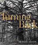 Turning Back, Robert Adams, 1933045019
