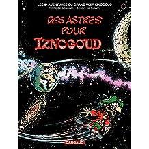 Iznogoud - tome 5 - Des Astres pour Iznogoud (French Edition)