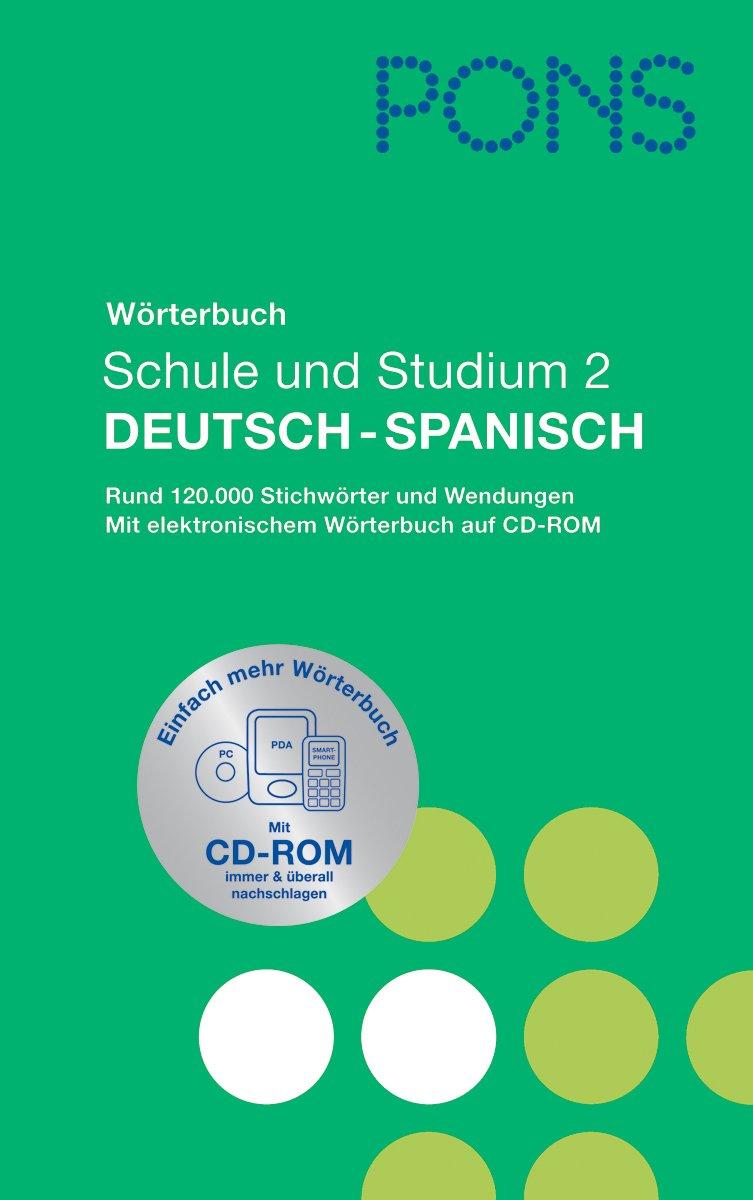 PONS Wörterbuch für Schule und Studium/Spanisch. Neubearbeitung: Deutsch-Spanisch mit CD-ROM