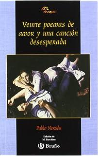 Veinte poemas de amor y una cancion desesperada / Twenty Love Poems and a Desperate Song