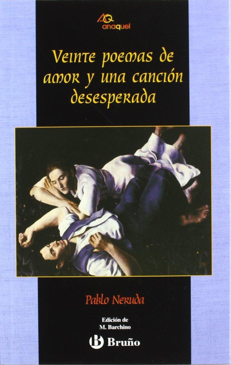 Veinte poemas de amor y una canción desesperada Castellano - JUVENIL - ANAQUEL: Amazon.es: Neruda, Pablo: Libros