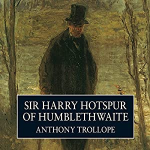 Sir Harry Hotspur of Humblethwaite Audiobook