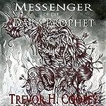 Messenger of the Dark Prophet: The Bowl of Souls, Book 2 | Trevor H. Cooley
