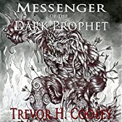 Messenger of the Dark Prophet: The Bowl of Souls, Book 2 | Trevor H. Cooley