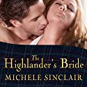 The Highlander's Bride: McTiernay Brothers, Book 1 Audiobook by Michele Sinclair Narrated by Anne Flosnik
