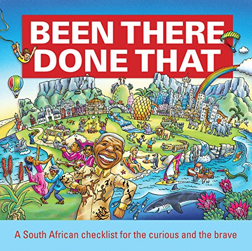 Been There, Done That: A South African checklist for the curious and the brave