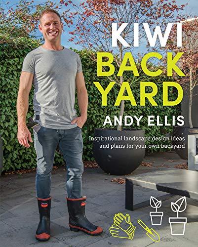 Kiwi Backyard: Inspirational Landscape Design Ideas and Plans for Your Own Backyard