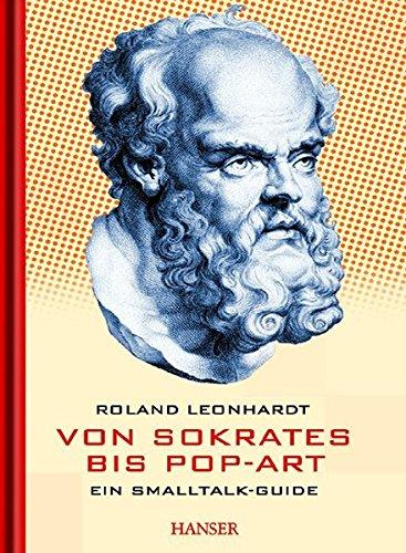 Von Sokrates bis Pop-Art: Ein Smalltalk-Guide