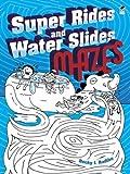 Super Rides and Water Slides Mazes (Dover Children's Activity Books)