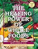 img - for The Healing Power of Whole Foods by Beth Loiselle (2012-05-03) book / textbook / text book