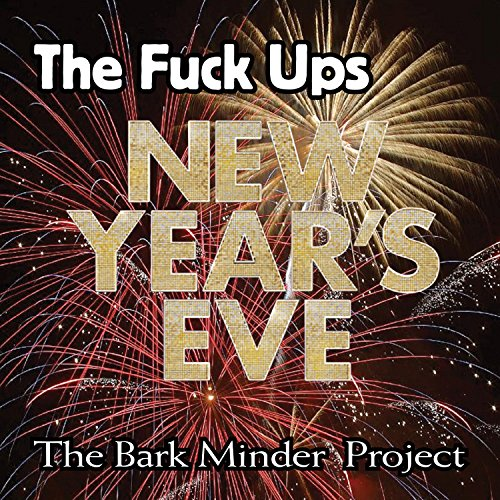 Bark Light One (The Fuck Ups Cut 1: New Year's Eve [Explicit])