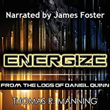 Energize: From the Logs of Daniel Quinn, Volume 1