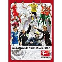 Bundesliga: Das offizielle Saisonbuch 2012