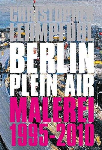 Christopher Lehmpfuhl  Berlin Plein Air
