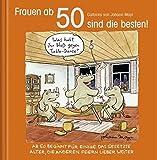 Frauen ab 50 sind die besten!: Cartoon-Geschenkbuch