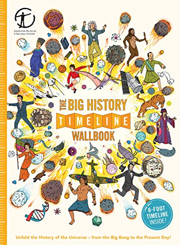 The Big History Timeline Wallbook  Unfold The History Of The Universe From The Big Bang To The Present Day