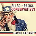 Rules for Radical Conservatives: Beating the Left at Its Own Game to Take Back America Audiobook by David Kahane Narrated by John Allen Nelson
