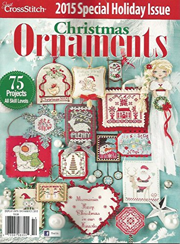 Just Cross Stitch 2015 CHRISTMAS ORNAMENTS Special Holiday (Cross Stitch Christmas Magazine)