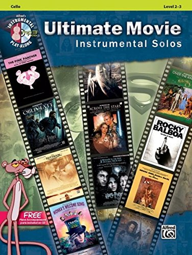 Ultimate Movie Instrumental Solos for Strings: Cello, Book & CD (Ultimate Pop Instrumental Solos Series) ()