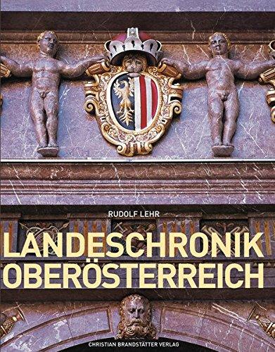 Landeschronik Oberösterreich - 3000 Jahre in Daten, Dokumenten und Bildern