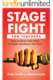 Stage Fight for Teachers: How to Punch Your Fears of Public Speaking in the Face!