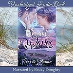Beyond the Waves: Pacific Shores, Book 1   Lynnette Bonner