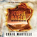 People Raged and the Sky Was on Fire: Rick Banik Thrillers, Book 1 | Craig Martelle