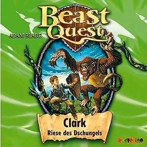 Clark, Riese des Dschungels (Beast Quest 8) Hörbuch