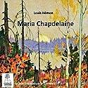 Maria Chapdelaine Audiobook by Louis Hémon Narrated by Emmanuelle Lemée