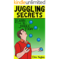Juggling Secrets: Learn How to Juggle Today