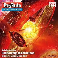 Rendezvous in Larhatoon (Perry Rhodan 2764)