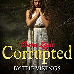 Corrupted by the Vikings (Viking Group Menage) Audiobook