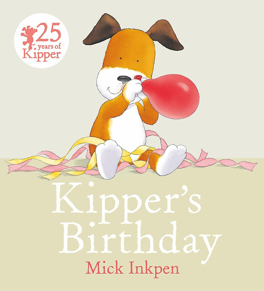 Kipper: Kipper's Birthday: Amazon.co.uk: Mick Inkpen ...