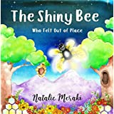 The Shiny Bee Who Felt Out of Place (Conscious Kids Book 1)