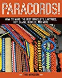 Paracord!: How to Make the Best