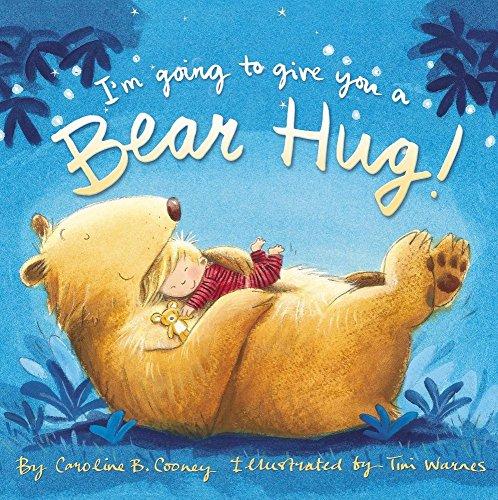 I'm Going to Give You a Bear Hug! (Goodnight Hug)