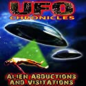 UFO Chronicles: Alien Abductions and Visitations Audiobook by Ann Andrews, Billy Meier, Michael Horn, Kathleen Anderson, Dr. Roger Lier, Travis Walton Narrated by Billy Meier, Michael Horn, Kathleen Anderson, Dr. Roger Lier, Travis Walton, Anne Andrews