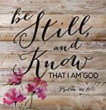 Be Still and Know That I Am God Psalm 46:10 12 x 12 inch Pine Wood Plank Wall Sign Plaque