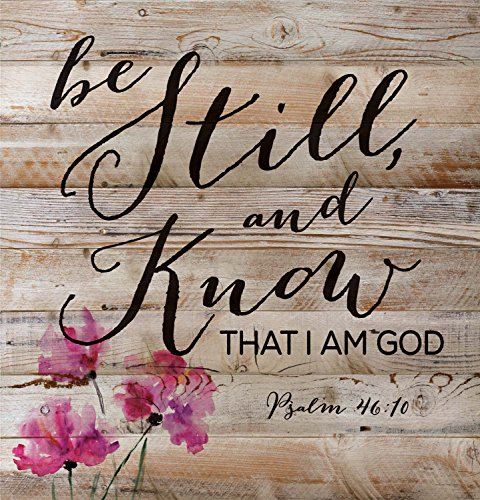 Be Still and Know That I Am God Psalm 46:10 12 x 12 inch Pine Wood Plank Wall Sign Plaque (Know Sign)