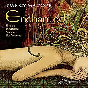 Enchanted: Erotic Bedtime Stories for Women Audiobook