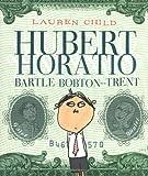 Hubert Horatio Bartle Bobton-Trent, Lauren Child, 0786854855