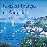 Coastal Images of America, Robert D. Ballard and Ray Ellis, 0789203138