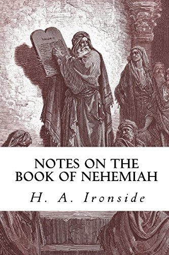 Notes on the Book of Nehemiah (Ironside Commentary Series)