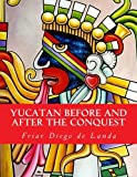 img - for Yucatan Before and After the Conquest book / textbook / text book