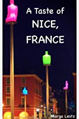 A Taste of NICE, FRANCE Kindle Edition