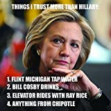 Anti Hillary Life's A Bitch Don't Vote for One