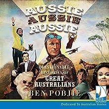 Aussie Aussie Aussie Audiobook by Ben Pobjie Narrated by Jay Hackett