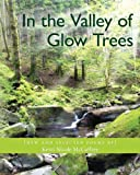 In the Valley of Glow Trees, Kerri McCaffrey, 1482031892