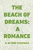 img - for The Beach of Dreams: A Romance book / textbook / text book